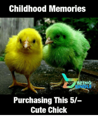Childhood Memories  BEING  Purchasing This 5/-  Cute Chick one of d Childhood Moment ☝☝☝☝