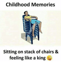 Was so much fun 😝: Childhood Memories  Sitting on stack of chairs &  feeling like a king Was so much fun 😝
