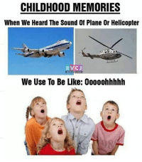 Remember those days.. rvcjinsta: CHILDHOOD MEMORIES  When We Heard The Sound Of Plane Or Helicopter  RVCJ  We Use To Be Like: Ooooohhhhh Remember those days.. rvcjinsta