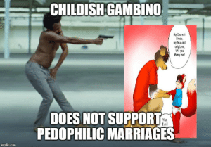 this is armenia: CHILDISHGAMBINO  My Dearest  Ekedo  my true and  only Love  Will you  Marry me?  DOES NOT SUPPORT  PEDOPHILIC MARRIAGES  Yes,  I will  imgflip.com this is armenia