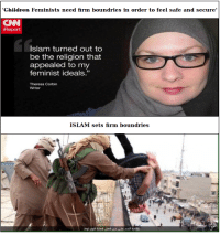 """Children, cnn.com, and Islam: 'Children Feminists need firm boundries in order to feel safe and secure'  CNN  Report  Islam turned out to  be the religion that  appealed to my  feminist ideals""""  03  Theresa Corbin  Writer  ISLAM sets firm boundries"""
