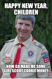 scout: CHILDREN  NOW GO MAKE MESOME  GIRL SCOUT COOKIE MONEY  memes Commu