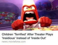 This pleases me 👌  -Based_Bidoof: Children 'Terrified' After Theater Plays  Insidious' Instead of 'Inside Out'  news moviefone.com This pleases me 👌  -Based_Bidoof
