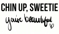 Http, Net, and Chin: CHIN UP, SWEETIE  ouc bau http://iglovequotes.net/