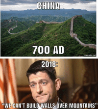 """Americans, like Paul Ryan, have been dreaming too small for too long. I'm glad that we finally have a president that understands the great potential our country has. USA! 🇺🇸 Trumplicans BuildTheWall PresidentTrump TrumpTrain AmericaFirst: CHINA  700 AD  mematic.net  2018  WE CAN'T BUILD WALLS OVER MOUNTAINS"""" Americans, like Paul Ryan, have been dreaming too small for too long. I'm glad that we finally have a president that understands the great potential our country has. USA! 🇺🇸 Trumplicans BuildTheWall PresidentTrump TrumpTrain AmericaFirst"""