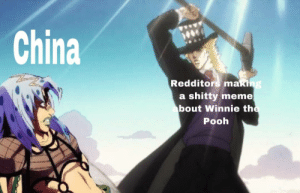 Meme, China, and Epic: China  Redditors making  shitty meme  bout Winnie the  a  Pooh Le Epic Moment