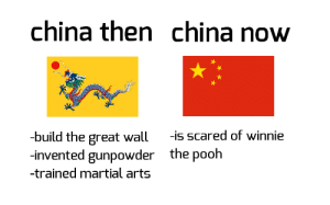 I hope font i choose is good: china then china now  -build the great wall  -invented gunpowder  -is scared of winnie  the pooh  -trained martial arts I hope font i choose is good
