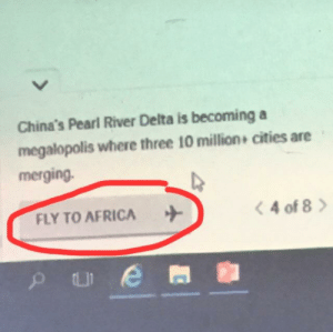 "Africa, Be Like, and Internet: China's Pearl River Delta is becoming a  megalopolis where three 10 million cities are  merging  FLY TO AFRICA  <4of8> If you learn about China in geo class, the internet be like ""oh just GO TO AFRICA"""