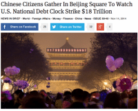 Beijing, Clock, and Facebook: Chinese Citizens Gather In Beijing Square To Watch  U.S. National Debt Clock Strike $18 Trillion  Money Finance C  hina News ISSUE 50-45 Nov 14, 2014  Share on Facebook  Share on Twitter  зу  25  32  $1 7999999999997