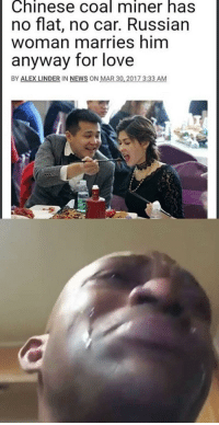"Love, Marriage, and News: Chinese coal miner has  no flat, no car. Russian  Woman marries him  anyway for love  BY ALEX LINDER IN NEWS ON MAR 30 2017 3:33 AM <p>Wholesome marriage via /r/wholesomememes <a href=""http://ift.tt/2BSciWs"">http://ift.tt/2BSciWs</a></p>"