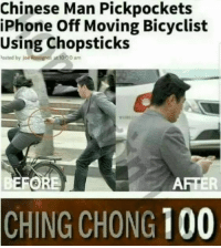 "Anaconda, Dank, and Iphone: Chinese Man Pickpockets  iPhone Off Moving Bicyclist  Using Chopsticks  asted by loe Rossignel at 10.00 am  FORE  AFTER  CHING CHONG 100 <p>ive stolen this and you cannot stop me from stealing anymore because i have already stolen 3,000+ memes and i plan to make that 10,000,000+ memes i wont stop until that happens via /r/dank_meme <a href=""http://ift.tt/2s5n87x"">http://ift.tt/2s5n87x</a></p>"