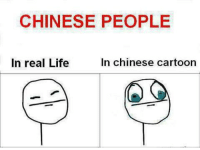Memes, Cartoon, and Cartoons: CHINESE PEOPLE  In real Life  In chinese cartoon No offence, but true story (;