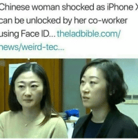 Iphone, Weird, and Chinese: Chinese  woman shocked as iPhone  can be unlocked by her co-worker  using Face ID... theladbible.com/  ews/weird-tec.. IPhone X