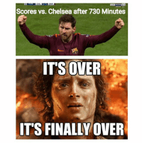 Messi gets his goal 😂👏 Wait Messi Chelsea Barcelona UCL: CHL  BAR  Scores vs. Chelsea after 730 Minutes  ITS OVER  IT'S FINALLY OVER Messi gets his goal 😂👏 Wait Messi Chelsea Barcelona UCL