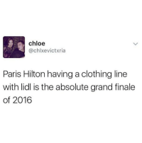 😂😂😂😂 comedy funny haha tagafriend igdaily banter lol tagafriend winter classic tbt ouuu mazza: chloe  @chlx evict Xria  Paris Hilton having a clothing line  with lid is the absolute grand finale  of 2016 😂😂😂😂 comedy funny haha tagafriend igdaily banter lol tagafriend winter classic tbt ouuu mazza