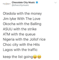 Kraks with the Laugh 😂😂😂 . . krakstv: Choceateity Chocolate City Music  @choccitymusic  Otedola with the money  Jim lyke With The Love  Okocha with the Balling  ASUU with the strike  ATM with the queue  Nigeria with the Jollof rice  Choc city with the Hits  Lagos with the traffic  keep the list going Kraks with the Laugh 😂😂😂 . . krakstv