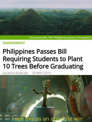Finally some good laws: Chocolate Hills, The Philippines (Jacky Lo/Unsplash)  ENVIRONMENT  Philippines Passes Bill  Requiring Students to Plant  10 Trees Before Graduating  29 MAY 2019  JACINTA BOWLER  Esee this as an absotute win Finally some good laws