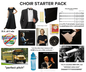 "pitch: CHOIR STARTER PACK  HALLELUJAH CHORUS  from Messiah  OEOROE HANDEL  Agr  | ১ = ৯-৯, a  ৯  |a - ১-৯, a-  -  ""what song is next""  BARTHON  D.S. al Coda  ami interrupting  Throat Coat.  incorrect  UMON ECHINACEA  E tra  Extra  cXta  A #1D  G #1  oMATIC  TCH  Extra  i'll wait  CORRECT!  ""can the altos hear measure 24?  SCHOOL BUS  SOME of us are a little confused...""  shhHHH SOPRANOS  572  ""it's in excelsis DEH-OH, not  ""perfect pitch""  whiniest voice ever*  DAAAAYYYYOo00owww""  musicnotes"
