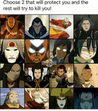 if you don't know avatar you suck at life. anyways i'll post something real if i remember. i'm binge eating hot cheetos and i need help: Choose 2 that will protect you and the  rest will try to kill you! if you don't know avatar you suck at life. anyways i'll post something real if i remember. i'm binge eating hot cheetos and i need help