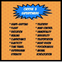 Friends, Memes, and Control: CHOOSE 3  SUPERPOWERS  SHAPE-SHIFTING TELEPATHY  MIND CONTROL  *EVOCATION  IMMORTALITY  HEALING  INVISIBILITY  *CLAIRIMOYANCE  TELEPORTATION  *NIGHT VISION  *ELASTICITY  PsyCHONINESIS  TIME TRAVEL  ANIMAL  SUPERHUMAN  ECHOLOCATION  STRENGTH Imagine you've been endowed with superpowers, but you can only choose 3 within this list. Which ones would you choose? Tag your friends to see what they pick as well! 😃