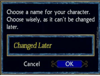 Funny, I Do What I Want, and Do-What-I-Want: Choose a name for your character.  Choose wisely, as it can't be changed  later.  Changed Later  OK  Cancel I do what I want!