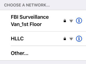 Shit! They're onto me!: CHOOSE A NETWORK...  FBI Surveillance  i  Van_1st Floor  HLLC  Other...  C Shit! They're onto me!