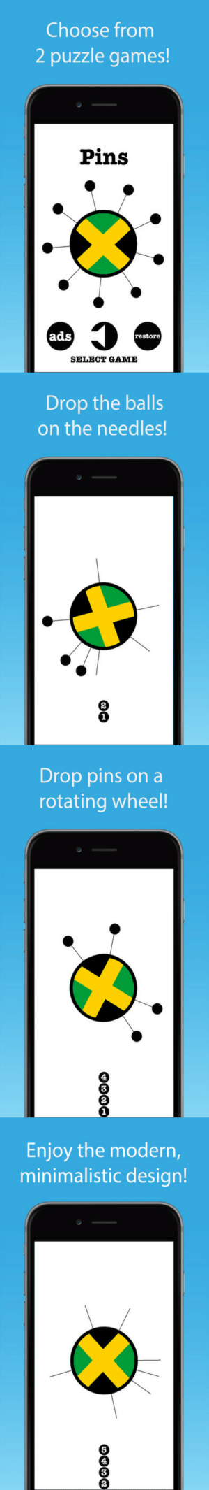 lol-coaster:    Pins  Needles - Fun Spinning Puzzle Game  Test your reflexes and logic skills in two fun puzzle games. Pins and Needles includes two separate spinning circle games!: Choose from  2 puzzle games!  Pins  1  ads  restore  SELECT GAME   Drop the balls  on the needles!  2   Drop pins on a  rotating wheel!  4  3  2   Enjoy the modern,  minimalistic design!  5  4  3  2 lol-coaster:    Pins  Needles - Fun Spinning Puzzle Game  Test your reflexes and logic skills in two fun puzzle games. Pins and Needles includes two separate spinning circle games!