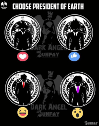 Who will it be?: CHOOSE PRESIDENT OF EARTH  ARK ANGE  DARK ANGEL  UNFAY Who will it be?