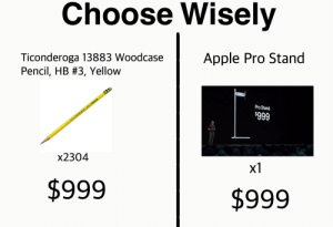 Apple, Life, and Pro: Choose Wisely  Ticonderoga 13883 Woodcase  Pencil, HB #3, Yellow  Apple Pro Stand  Pro Stand  $999  U.S.A. DIXON TICONDEROGA 1388-4 EX-HARD  x2304  x1  $999  $999  tA Easiest Choice Of My Life