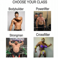 Gym, Bodybuilder, and Class: CHOOSE YOUR CLASS  Bodybuilder  Powerlifter  Strongman  Crossfitter  ONSOR THE  NGMANE 😂💪🏼