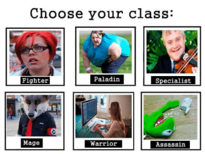 Down Syndrome, Paladin, and Warrior: Choose your class:  Fighter  Paladin  Specialist  Mage  Warrior  Assassin As a non-binary Apache Attack Helicopter with down syndrome, polio, and a missing left nut, I choose the Specialist