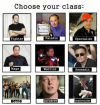 """<p><a href=""""http://awesomacious.tumblr.com/post/171210464729/your-daily-dose-of-elon"""" class=""""tumblr_blog"""">awesomacious</a>:</p>  <blockquote><p>Your daily dose of Elon</p></blockquote>: Choose your class:  Fighter  Paladin  Specialist  Mage  Warrior  Assassin  Elon  beastmaster  bardl  orcerer <p><a href=""""http://awesomacious.tumblr.com/post/171210464729/your-daily-dose-of-elon"""" class=""""tumblr_blog"""">awesomacious</a>:</p>  <blockquote><p>Your daily dose of Elon</p></blockquote>"""