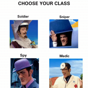 #1 Forever: CHOOSE YOUR CLASS  Soldier  Sniper  Spy  Medic #1 Forever