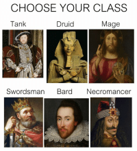 Classical Art, Tank, and Class: CHOOSE YOUR CLASS  Tank  Druid  Mage  Swordsman Br  ard Necromance