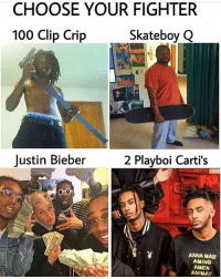 It really says 2 playboi cartis im ded 💀: CHOOSE YOUR FIGHTER  100 Clip Crip  SkateboyQ  Justin Bieber2 Playboi Carti's  ANNA MAE  AMINO  AMEN  ANIMAY It really says 2 playboi cartis im ded 💀