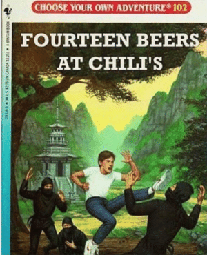 Chilis, Book, and Canada: CHOOSE YOUR OWN ADVENTURE 102  FOURTEEN BEERS  AT CHILI'S  28S-S IN US $225N CANADA $325) A BANTAM BOOK meirl