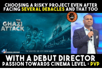 PVP Cinema Rana Daggubati #TheGhaziAttack Movie worth feeling proud for.: CHOOSING A RISKY PROJECT EVEN AFTER  FACING SEVERAL DEBACLES AND THAT TOO  THE  GHAZI  ATTACK  THE WAR YOU DID NOT KNOWABOUT  IDISPAGEVLLENTERTAINU  WITH A DEBUT DIRECTOR  PASSION TOWARDS CINEMA LEVEL PVP PVP Cinema Rana Daggubati #TheGhaziAttack Movie worth feeling proud for.