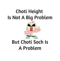 Memes, 🤖, and Soches: Choti Height  Is Not A Big Problem  But Choti Soch is  A Problem