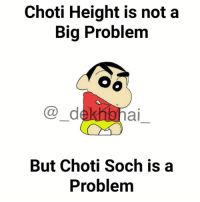 Dekh Bhai, International, and Big: Choti Height is not a  Big Problem  Co ai  But Choti soch is a  Problem Your thoughts make who you are ✌🏻️ If you say anything bad for anyone then that's gonna happen with you! KarmaIsForReal 💯 BeGoodToEveryone