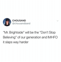 "Don't Stop Believing, New Orleans Saints, and Thank You: CHOUSAND  @chousandband  ""Mr. Brightside"" will be the ""Don't Stop  Believing"" of our generation and IMHFO  it slaps way harder 🎶JEALOUSY, TURNING SAINTS INTO THE SEA 🎶 thank you @thekillers 😩🙌"