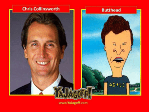 """Twitter, Com, and Chris Collinsworth: Chris Collinsworth  Butthead  www.YaJagoff.com It's GoodTime on Twitter: """"Chris Collinsworth looks like Butthead ..."""