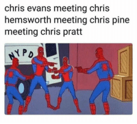 Af, Chris Evans, and Chris Hemsworth: chris evans meeting chris  hemsworth meeting chris pine  meeting chris pratt  弋PO avengersmemes:  This is accurate af 😂👌