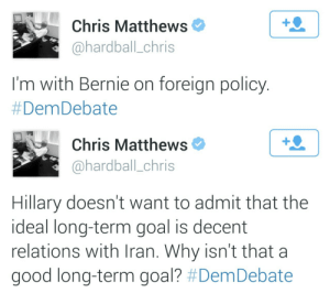 Chris Matthews: Chris Matthews  @hardball_chris  I'm with Bernie on foreign policy  #DemDebate   Chris Matthews  @hardball.chris  昏  Hillary doesn't want to admit that the  ideal long-term goal is decent  relations with Iran. Why isn't that a  good long-term goal?