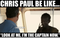 """Be Like, Chris Paul, and Memes: CHRIS PAUL BE LIKE  @NBAMEMES  """"LOOK AT ME. I'M THE CAPTAIN NOW."""" Chris Paul right now... #RocketsNation https://t.co/zTJu8ZCBHX"""