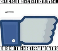 Chris Paul, Nba, and Next: CHRIS PAUL USING THE LIKE BUTTON  @HEAMILIEB  DURING THE NEXT FEW MONTHS Full details on Chris Paul's INJURY: bit.ly/CP3injury