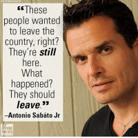 antonio banderas: Chris PrzellaMnvision/AP  These  people wanted  to leave the  country, right?  They're still  here  What  happened?  They should  leave  33  Antonio Sabato Jr  FOX  NEWS