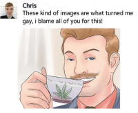 Images, Gay, and Blame: Chris  These kind of images are what turned me  gay, i blame all of you for this! https://t.co/7pVpXnPXm9