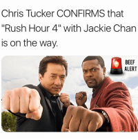 """RushHour4 is on the way!: Chris Tucker CONFIRMS that  """"Rush Hour 4"""" with Jackie Chan  is on the way.  BEEF  ALERT RushHour4 is on the way!"""