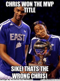 Fac, Meme, and Memes: CHRIS WON THE MVP  TITLE  SIKEITHATSTHE  WRONG CHRIS!  Brought By Fac  ebook  com/NBA Memes Poor Boshasaurus! Credit: Mark Kevin D. Sadiamona  http://whatdoumeme.com/meme/dgwh89