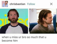 when will chris evans make instagram so i can tag him on posts chrisevans sebastianstan buckybarnes steverogers mcu marvel avengers stucky evanstan: chrisbastian Follow  when u miss ur bro so much that u  become him when will chris evans make instagram so i can tag him on posts chrisevans sebastianstan buckybarnes steverogers mcu marvel avengers stucky evanstan